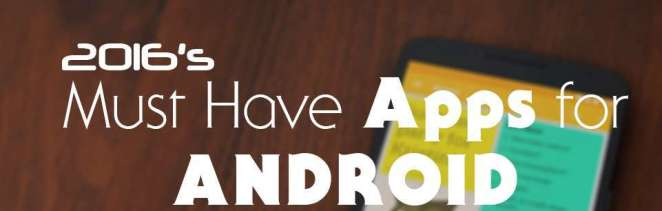 Must Have Apps for Android 2016