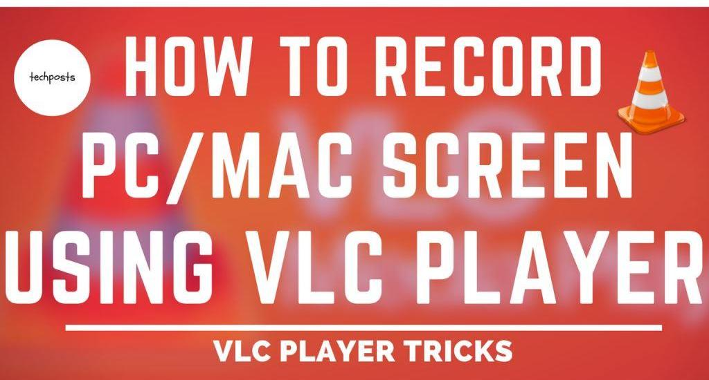 How To Record Mac or Windows Computer Screen using VLC Player