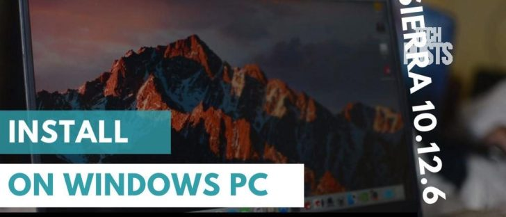 MacOS 10.12.6 Installation guide for Windows PC and Laptops