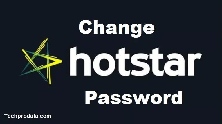 HOW TO CHANGE HOTSTAR PASSWORD