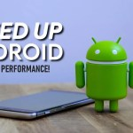 The top and best Android apps to Speed up Android Phone or Tab