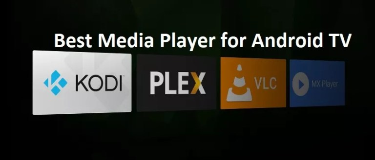 best media player for android TV