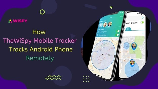How TheWiSpy Mobile Tracker Tracks Android Phone Remotely