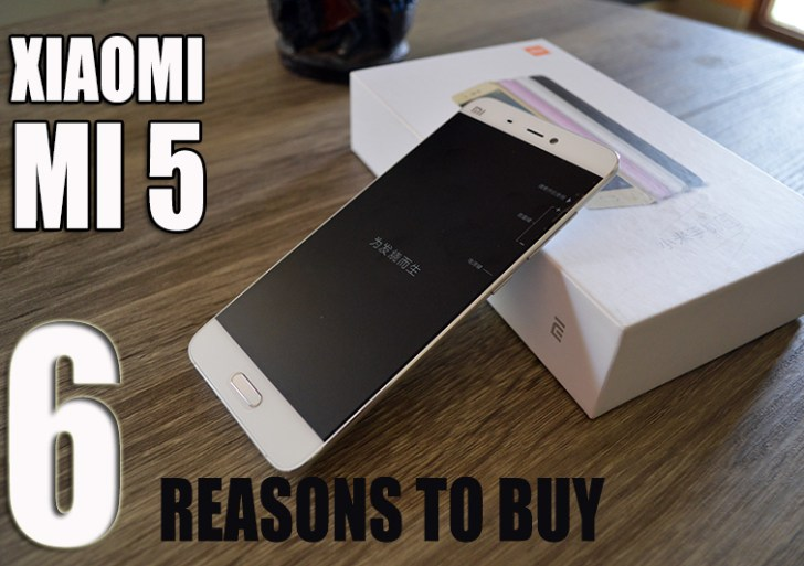 6 Reasons Why Xiaomi Mi 5 is Worth a Buy