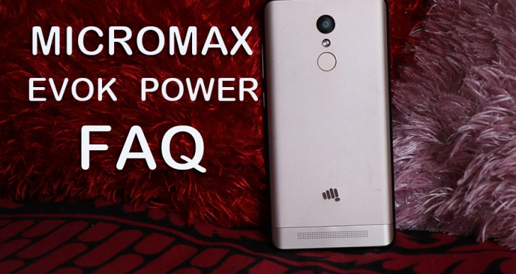 Micromax Evok Power FAQ : Everything You Need To Know
