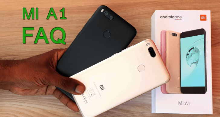 Xiaomi Mi A1 FAQ : Everything You Need To Know on the Frequently Asked Questions