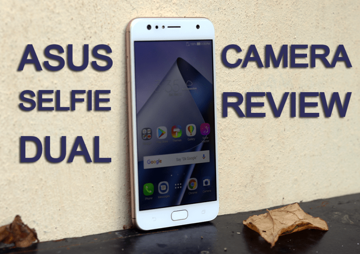 Asus ZenFone 4 Dual Camera Review – Light weight, Dual Happiness!