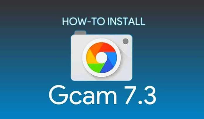Download (Google Camera) Gcam 7.3 APK mod for all Android devices