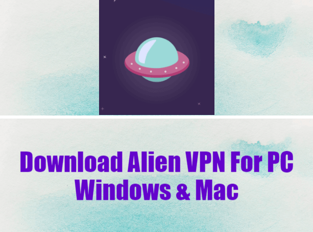 Alien VPN For PC Windows & Mac Download