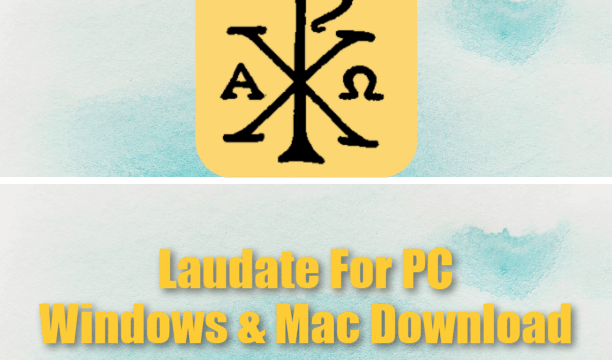 Laudate For PC Windows & Mac Download