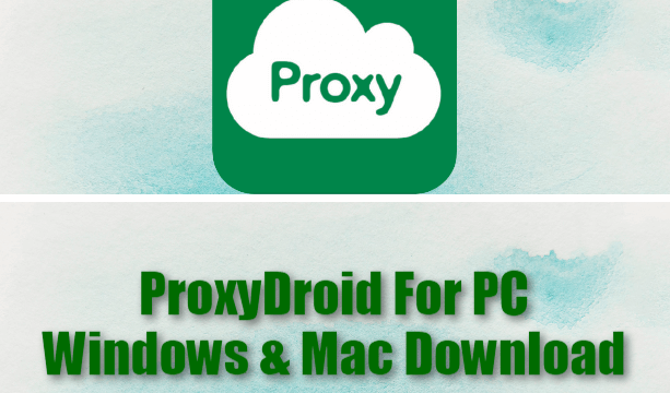 ProxyDroid For PC Windows & Mac Download