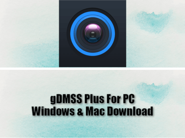 gDMSS Plus For PC Windows & Mac Download