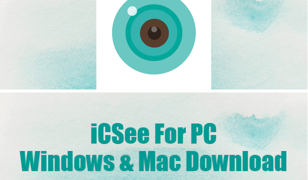 iCSee For PC Windows & Mac Download
