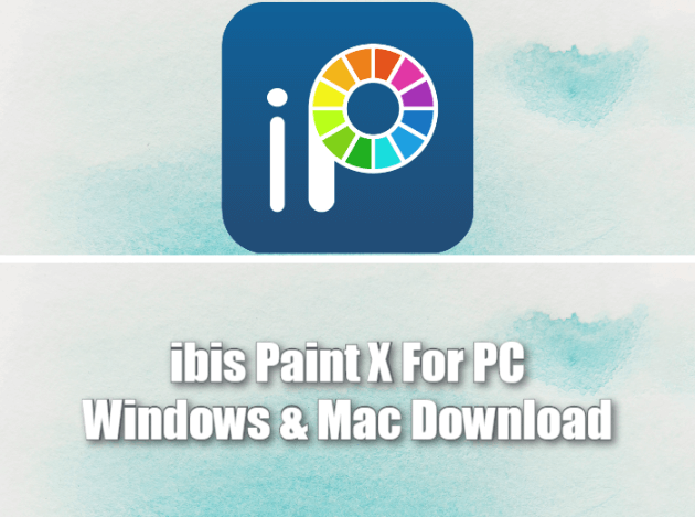 ibis Paint X For PC Windows & Mac Download