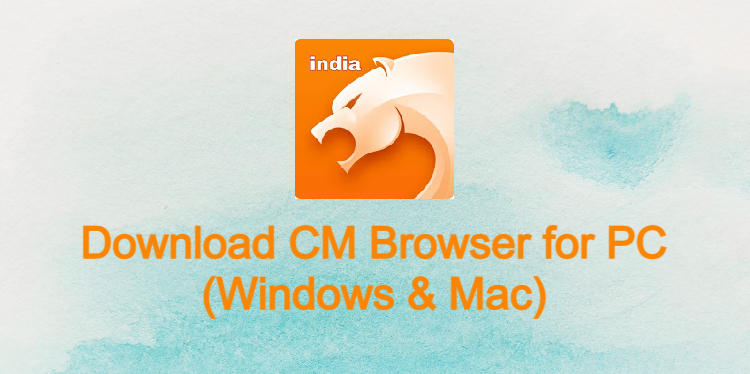 CM Browser for PC