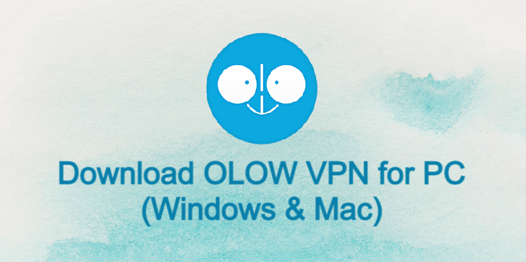 OLOW VPN for PC