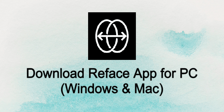 Reface App for PC