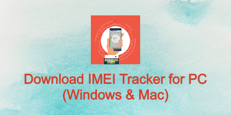 IMEI Tracker for PC