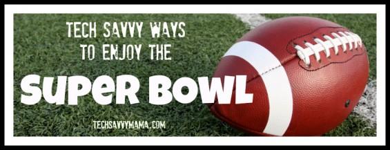 Super Bowl TechSavvyMama.com