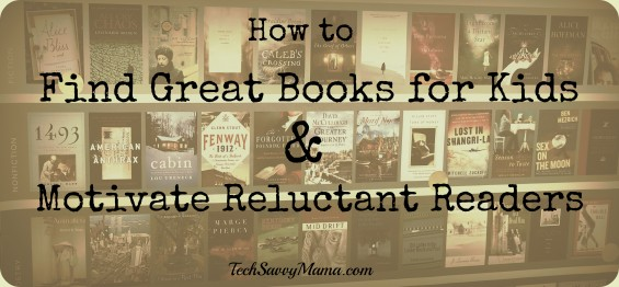 Find Great Books for Kids and Motivate Reluctant Readers TechSavvyMama.com