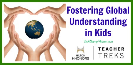Fostering Global Understanding in Kids TechSavvyMama.com