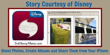 Shoot, Create and Share from Your iPhone with Disney's New Story App TechSavvyMama.com