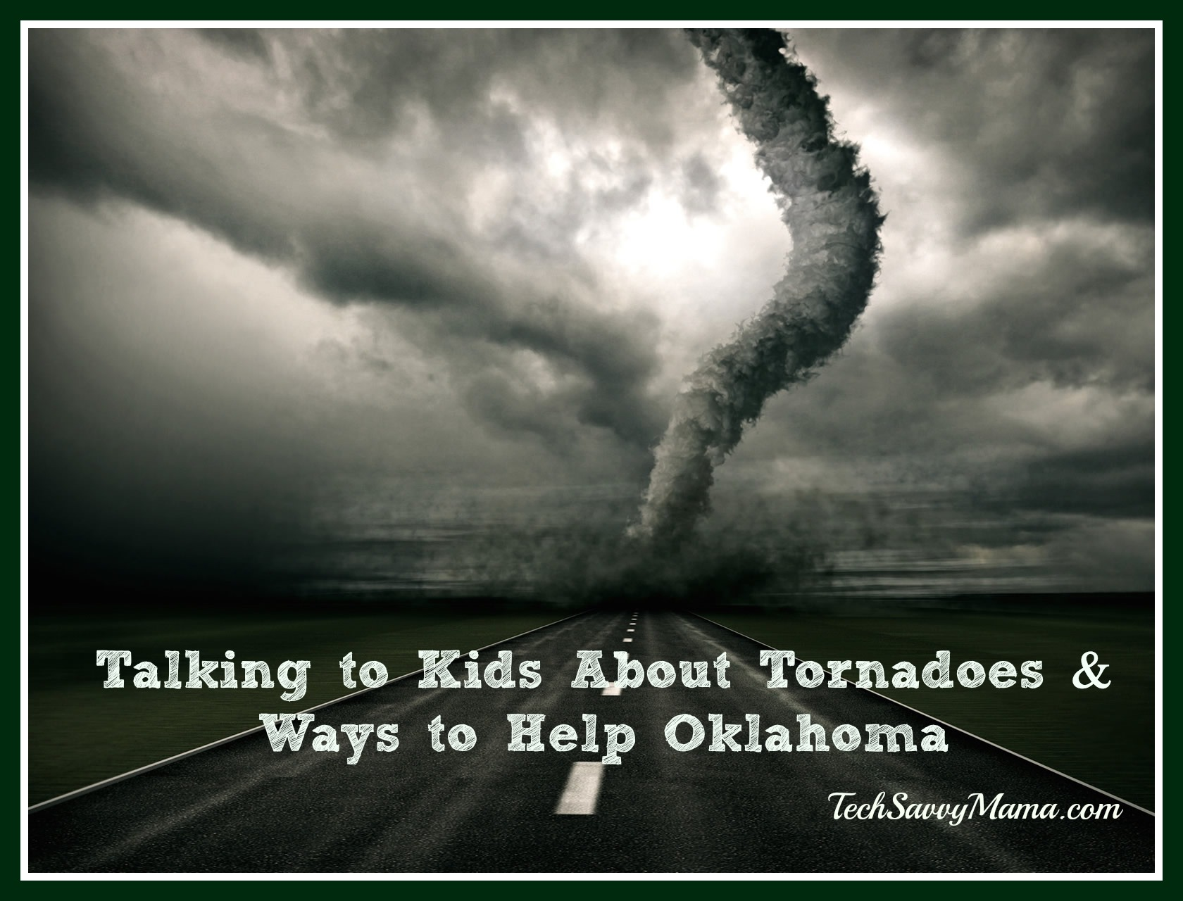 Talking to Kids About Tornadoes and Ways to Help Oklahoma ...