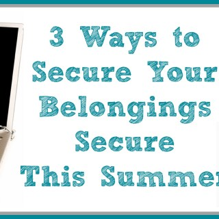 {sponsored} 3 Ways to Secure Your Belongings This Summer