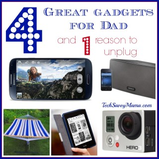 4 Great Gadgets for Father's Day (and a reason to unplug)