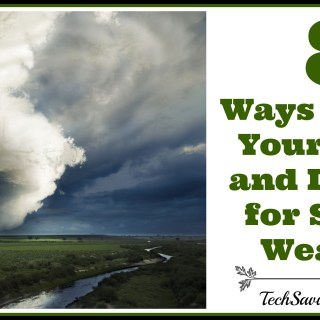8 Ways to Prep Your Home and Devices for Severe Weather {sponsored w. video}
