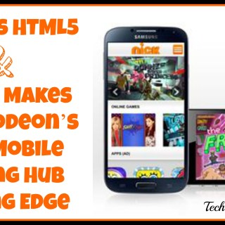 What is HTML5 and Why it Makes Nickelodeon's New Mobile Gaming Hub Cutting Edge