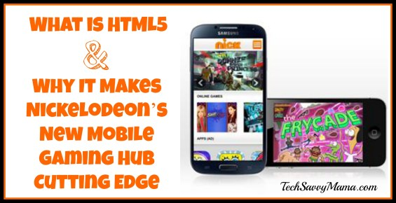 What is HTML5 and Nickelodeon's Mobile Gaming Hub