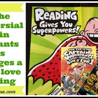 How Captain Underpants Books Encourage a Lifelong Love of Reading