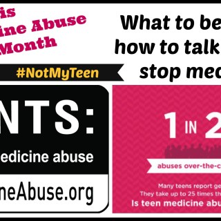 Stop Medicine Abuse Raises Awareness About Cough Medicine Abuse #NotMyTeen {sponsored}