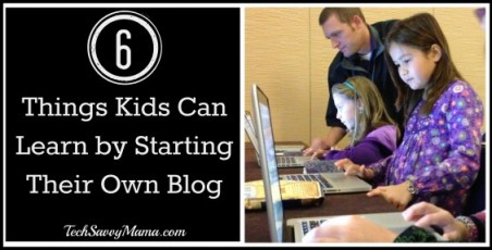 6 Things Kids Can Learn By Starting Their Own Blog