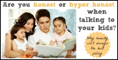Hyper Honest or Just Honest How Do You #TalkEarly With Your Kids