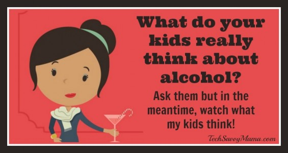 What Kids Think About Alcohol and Why It's Important to Model Good Behavior & #TalkEarly