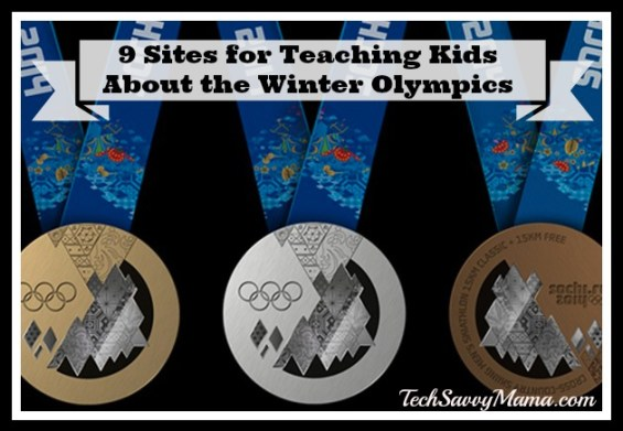 9 Sites for Teaching Kids About the Winter Olympics I TechSavvyMama.com