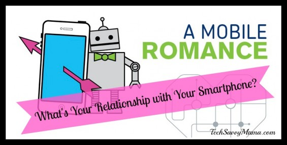 Mobile Romance What's Your Relationship with Your Smartphone