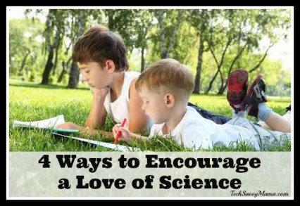 4 Ways to Encourage a Love of Science