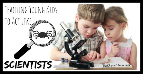 How to Teach Young Kids to Act Like Scientists
