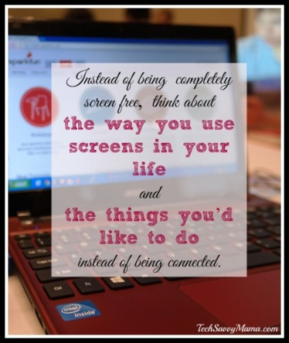 Think about how you use screens and what you'd like to do instead of always being connected