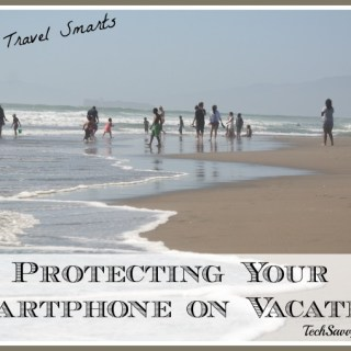 Summer Travel Smarts: Protecting Your Smartphone While on Vacation (w. $250 Target GC giveaway!)