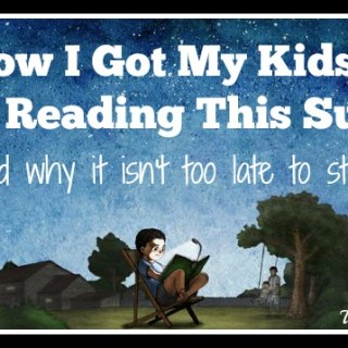 How I Got My Kids to Keep Reading This Summer  (and why it isn't too late to start!)