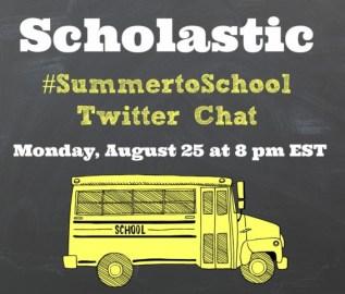 Scholastic #SummertoSchool Twitter Chat