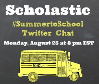 Scholastic #SummertoSchool Twitter Chat