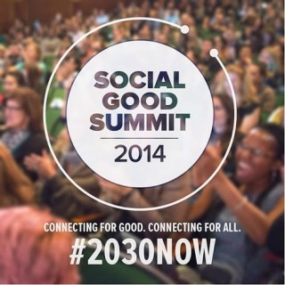 Social Good Summit: Using Digital Tools to Change the World #2030Now
