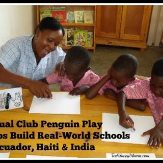 Virtual Club Penguin Play Helps Build Real-World Schools in Ecuador, Haiti & India