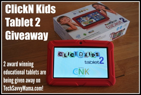 ClickN KIDS Tablet 2 Giveaway on TechSavvyMama.com