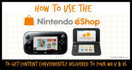 How to use Nintendo eShop to Get Content Conveniently Delivered to Wii U & 3DS/2DS